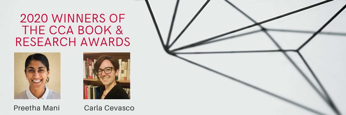 2020 CCA Book and Research Award Winners - Preetha Mani and Carla Cevasco